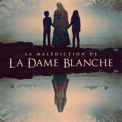 LA MALEDICTION DE LA DAME BLANCHE (The Curse of La Llorona)