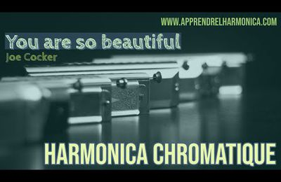 You are so beautiful - Joe Cocker - Harmonica chromatique