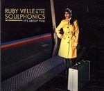 Ruby Velle & The Soulphonics - It's About Time