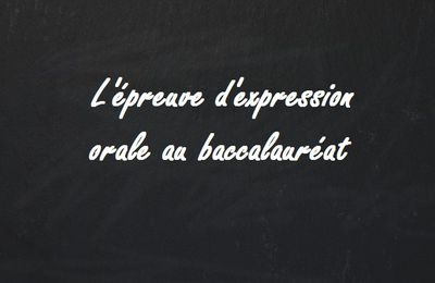 BACCALAUREAT 2018 - EXPRESSION ORALE