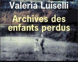 Archives des enfants perdus - Valeria Luiselli