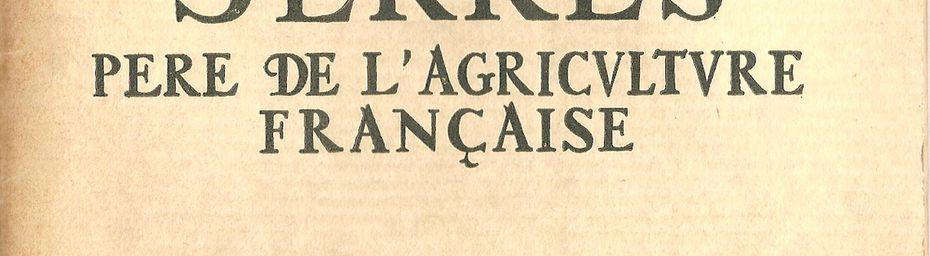 OLIVIER DE SERRES, premier agronome de France !