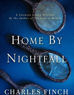 Home by Nightfall (Charles Lenox Mysteries #9) by Charles Finch