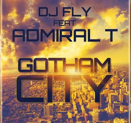 [DANCEHALL] DJ FLY Feat ADMIRAL T - GOTHAM CITY - 2013