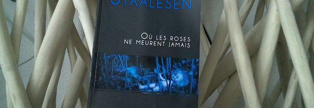 OU LES ROSES NE MEURENT JAMAIS de Gunnar STAALESEN