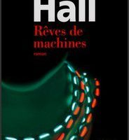 Rêves de machines - Louisa Hall