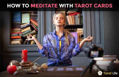 Guide To Start Meditation By Reading Tarot Cards