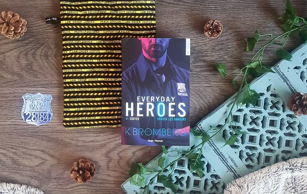 Everyday Heroes, tome 1 : Cuffed - K. Bromberg