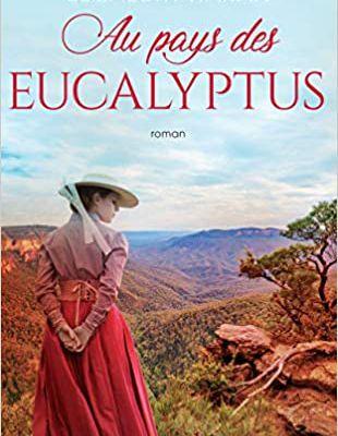 AU PAYS DES EUCALYPTUS - Elizabeth Haran