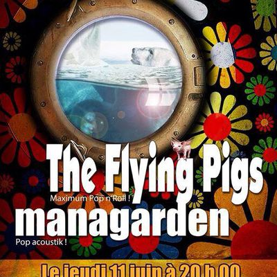 11 juin: The Flying Pigs are back and Managarden too!! Maximum Pop ´n Roll Show sur la Péniche Antipode - Paris