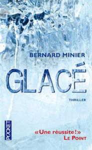 BERNARD MINIER – GLACÉ