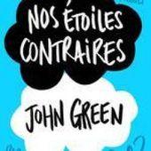 Nos étoiles contraires de John Green - Blog Littéraire : Que Lire ?