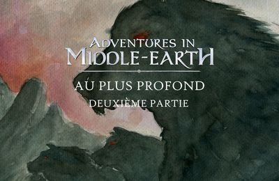 CR Adventures in Middle-Earth : Au plus profond (02)