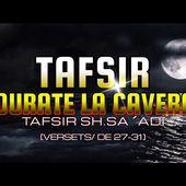 TAFSIR SOURATE LA CAVERNE (V27-31)