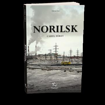 Norilsk : ou Caryl Ferey en Sibérie