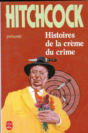 HITCHCOCK présente : Histoires de la crème du crime.