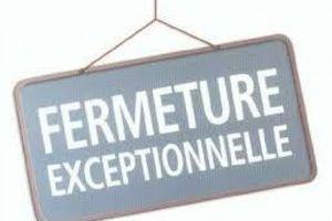 Fermeture Samedi 17 Juin