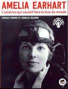 Amelia Earhart : l'aviatrice qui voulait faire le tour du monde, Pascale Perrier, Isabelle Delorme, Oskar éditeur, 2020