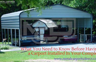 What You Need to Know Before Having a Carport Installed In Your Complex