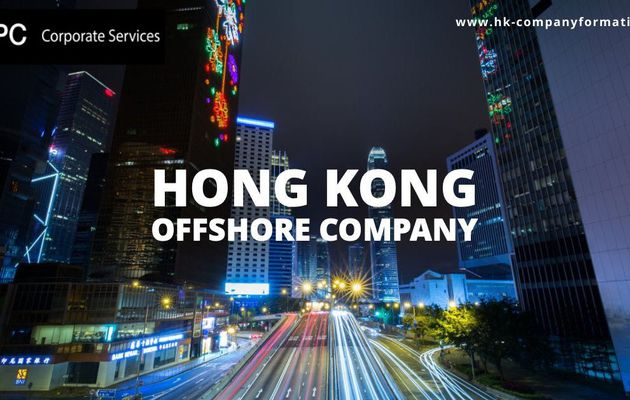 Why choose a Hong Kong Offshore Company-KPC Corporate Services Limited