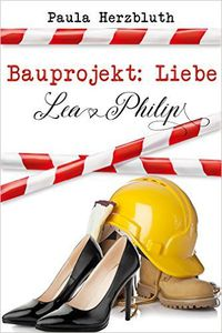 Bauprojekt Liebe Lea & Philip