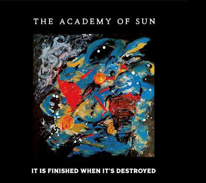 The Academy of Sun ► It Is Finished When It's Destroyed / Ghost Foxes  Heaven's Lathe