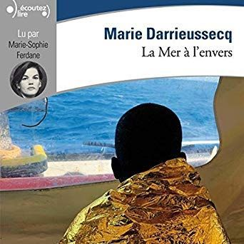 Roman, Marie Darrieussecq, La mer à l'envers, migrants, avis, chronique, critique, blog