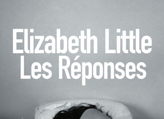 """""""Les réponses"""", Elizabeth Little"""