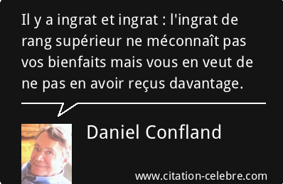 Ma citation du jour : il y a ingrat et ingrat !