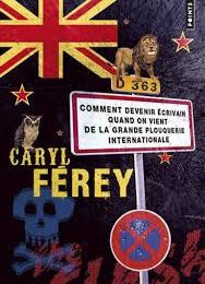 Comment devenir écrivain quand on vient de la grande plouquerie internationale de Caryl FEREY