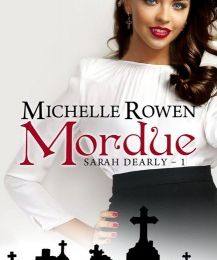 Mordue - Sarah Dearly tome 1, Michelle Rowen