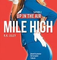 Up in the Air tome 2 : Mile High de R.K. LILLEY