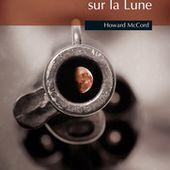 """"""" L'homme qui marchait sur la Lune """" de Howard McCord - Austin Tout Va Bien"""