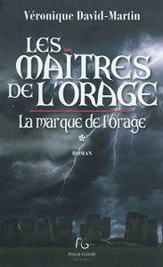Chronique de Les maîtres de l'orage- La marque de l'orage de Véronique David-Martin