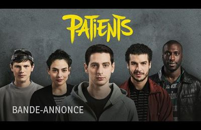 PATIENTS , LE Film que vous attendez #Patients