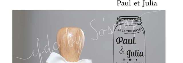 Le tampon save the date (STD) de Paul et Julia ... petit bocal (Mason jar)