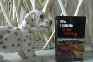 UN TUEUR EN HERITAGE de Gilles DELMOTTE