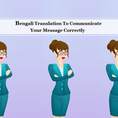 Bengali Translation To Communicate Your Message Correctly