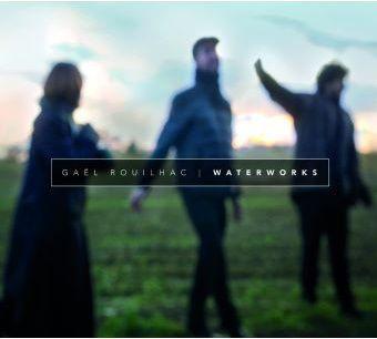 Gaël Rouilhac - Waterworks (Jazz)