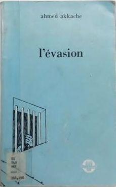 L'évasion roman d'Ahmed Akkache. SNED 1973