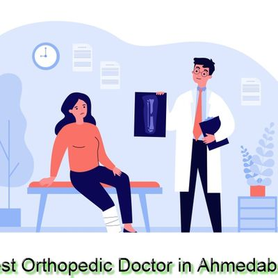 5 Tips for Choosing Orthopedic Doctor in Ahmedabad
