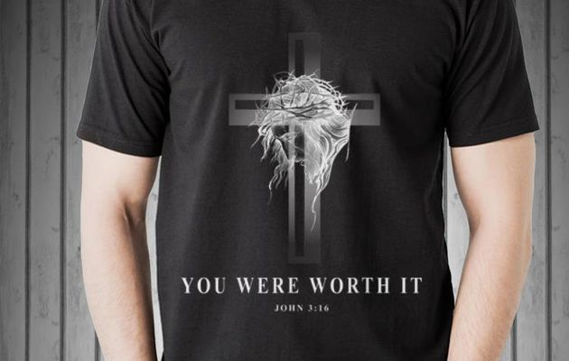 Funny Jseus Cross Easter Christian You Were Worth It shirt