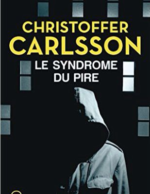 LE SYNDROME DU PIRE de Christoffer Carlsson