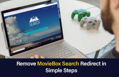 MovieBox Search Redirect | Guide to remove it from system
