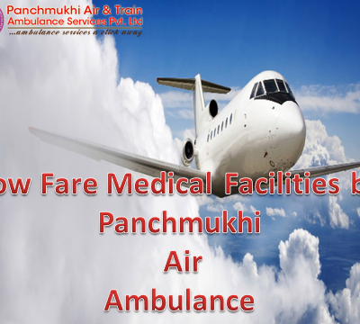 Hi-Tech and Low-Price Medical Facilities by Panchmukhi Air Ambulance in Kolkata