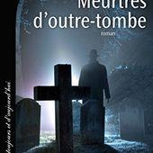 Meurtres d'outre-tombe (Cal-Lévy-France de toujours et d'aujourd'hui)
