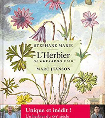 L'herbier de Gherardo Cibo, Stéphane Marie et Marc Jeanson