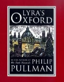 Philip Pullman - Lyra's Oxford