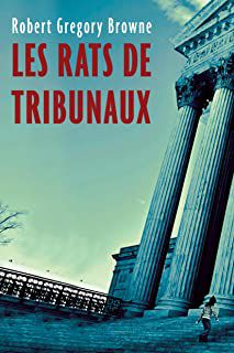 Les rats de tribunaux - Robert Gregory Browne