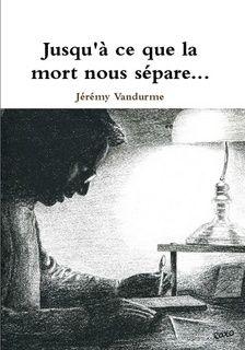 Jusqu'à ce que la mort nous sépare ... de Jeremy Vandurme